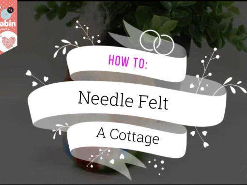 Needle Felt a House