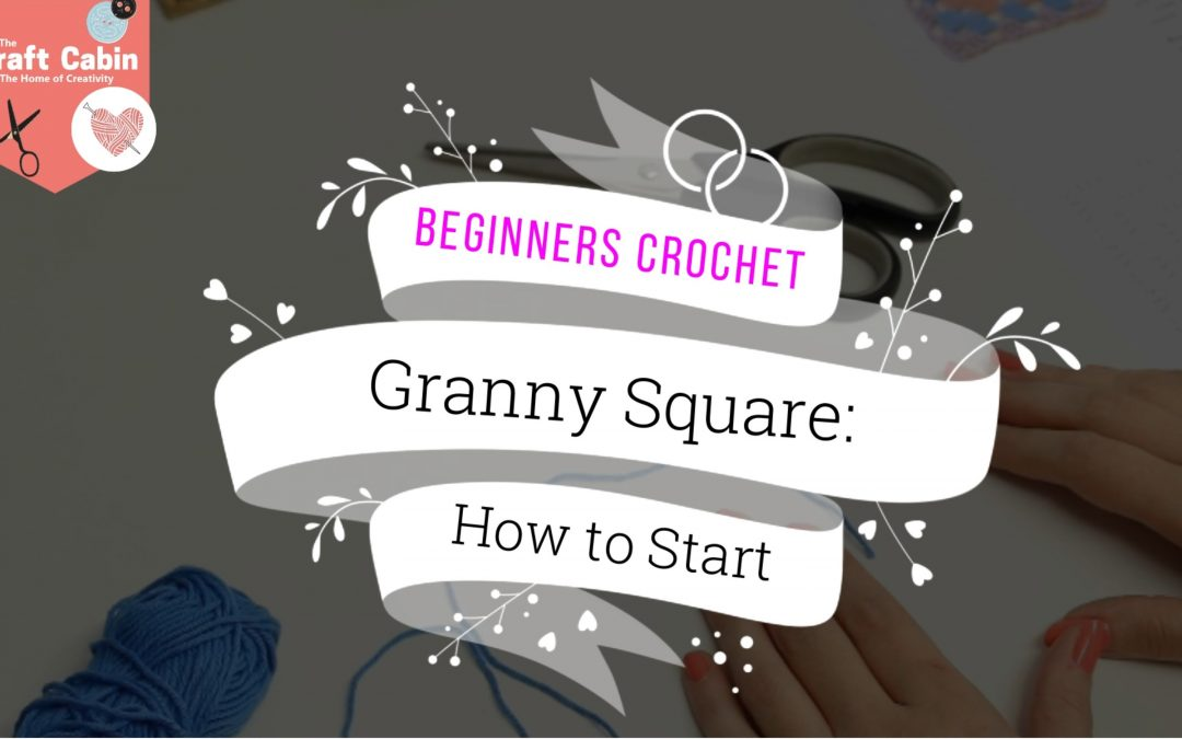 Crochet: How to Start a Granny Square
